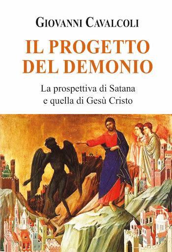 IL PROGETTO DEL DEMONIO  La prospettiva di Satana e quella di Gesù Cristo