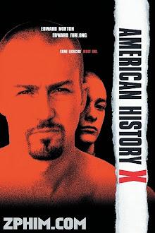 Lịch Sử Nước Mỹ Thế Kỷ X - American History X (1998) Poster