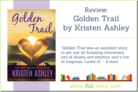 Review: Golden Trail (The 'Burg #3) by Kristen Ashley   About That Story