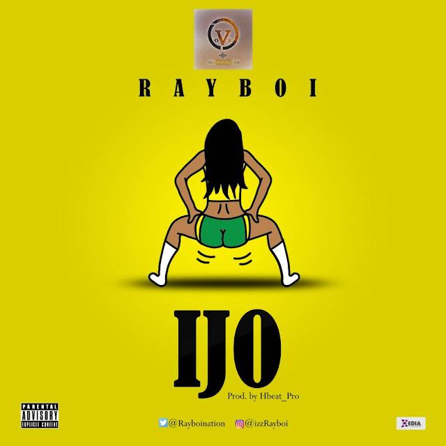[Music] RayBoi – Ijo (Prod. By HBeat_Pro)