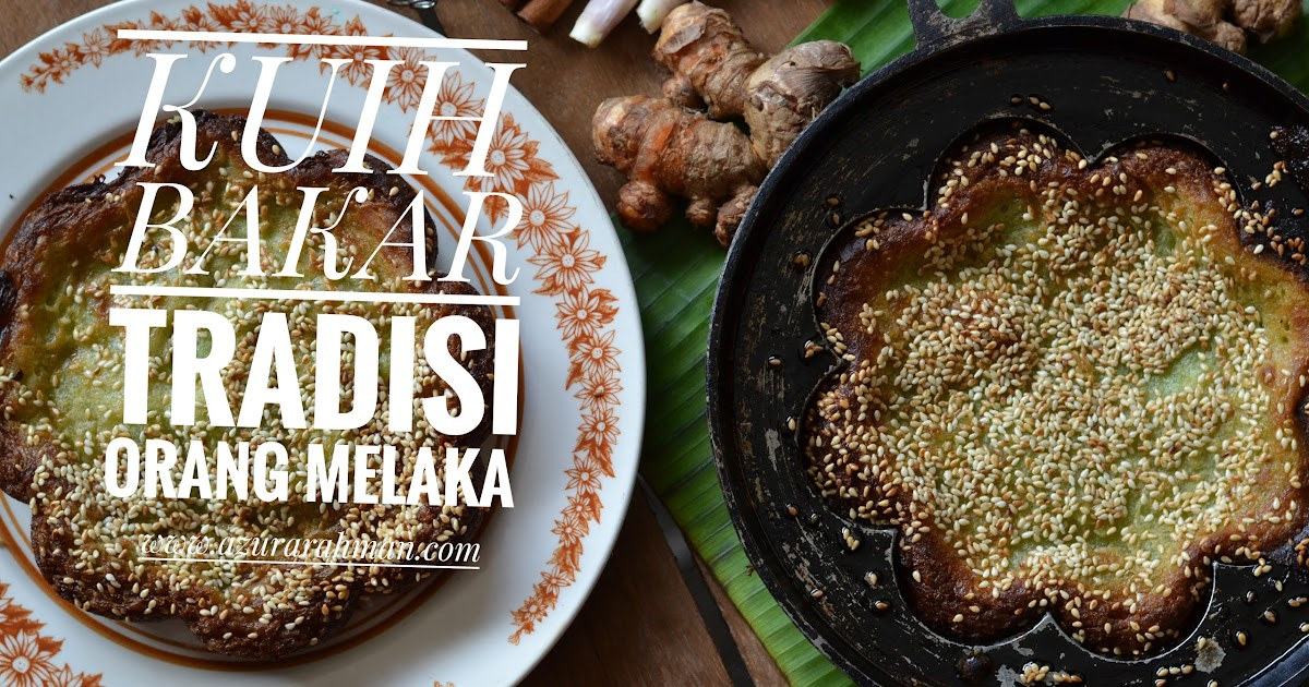 Cerita Kak Z Kuih Bakar Tradisi Orang Melaka