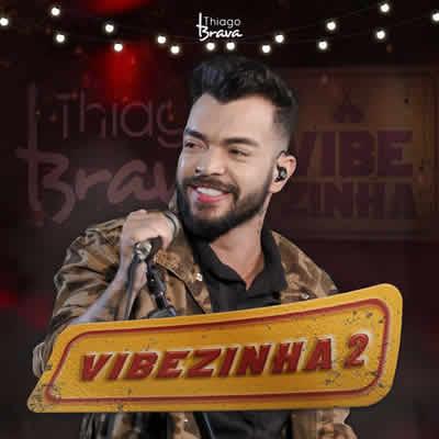 Thiago Brava - Vibezinha 2 (Ao vivo)