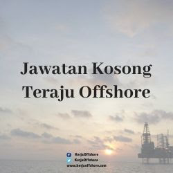Jawatan Kerja Kosong Oil & Gas Teraju Offshore (M) Sdn Bhd