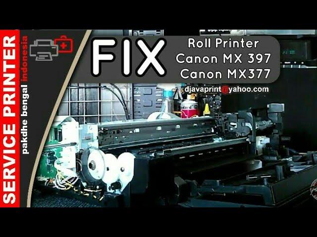 Cara Memperbaiki Roll Printer Canon Mx 397 Canon Mx377 Tidak Bisa
