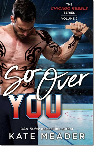 Review: ​So Over You (Chicago Rebels #2) by Kate Meader | About That Story