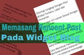 Cara Memasang Widget Rencent Post/Artikel Terbaru Pada Blog