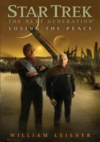 Star Trek: The Next Generation: Losing the Peace By William Leisner