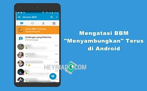 """ini akan memperbaiki aplikasi BBM Android yang selalu pending dan error padahal Anda terk 5 Cara Mengatasi BBM """"Menyambungkan"""" Terus di Android"""