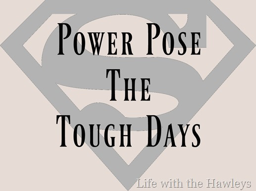 Power Pose- Life with the Hawleys