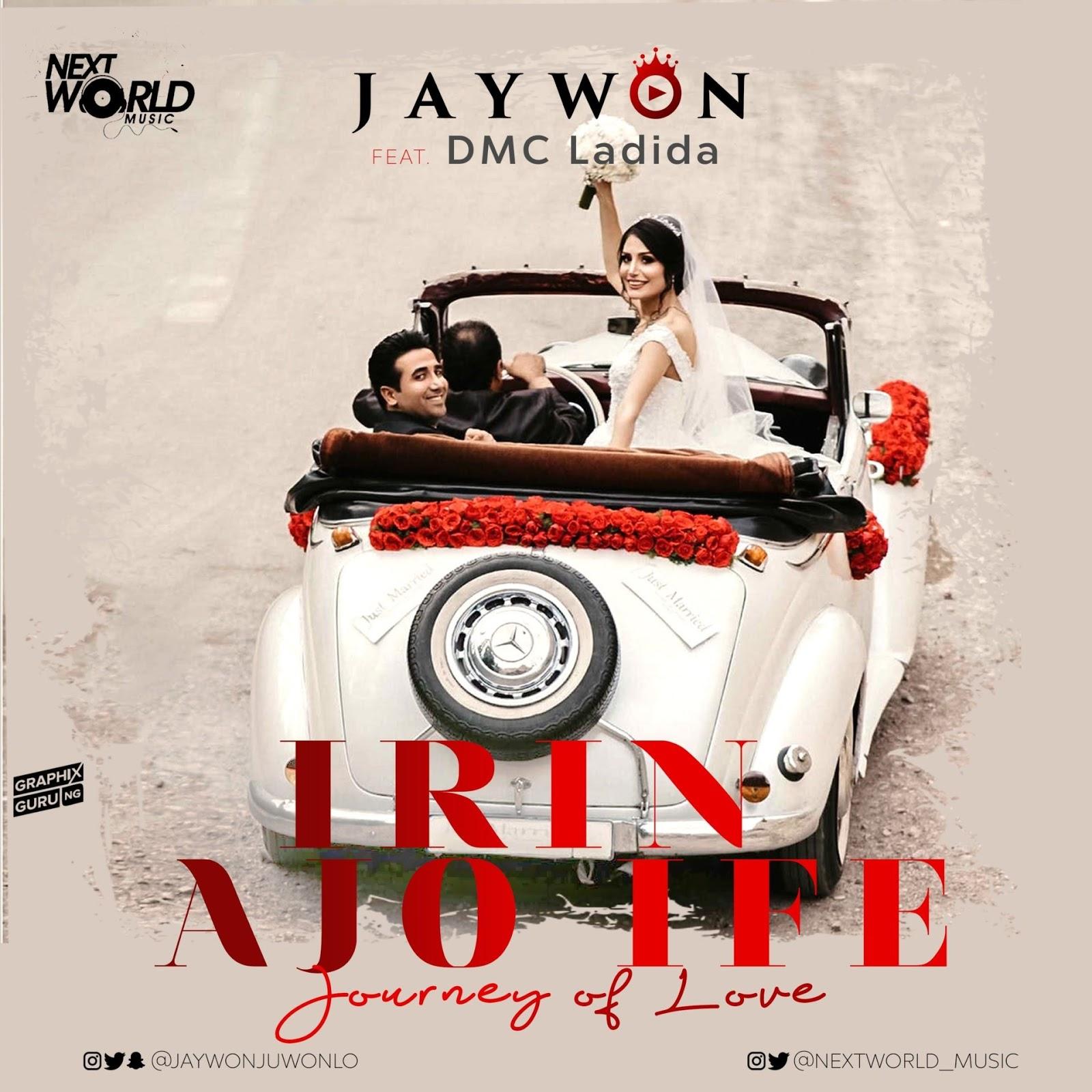 Jaywon Ft. DMC Ladida - Irin Ayo Ife (Official