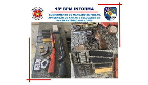 POLICIAS CUMPREM MANDADO DE PRISÃO E APREENDEM CELULARES E ARMAS DE FOGO EM SANTO ANTÔNIO DOS LOPES