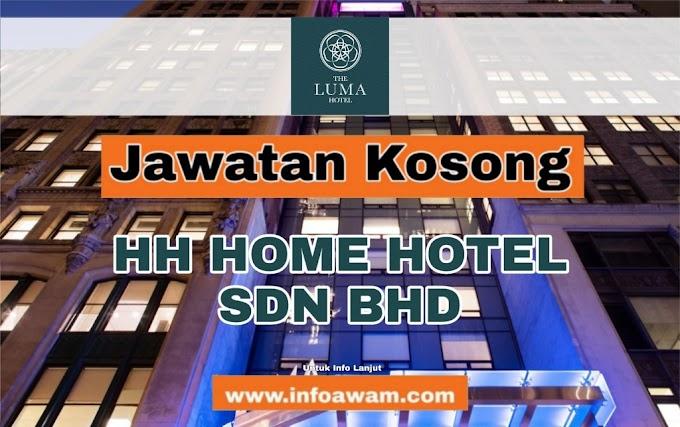 Jawatan Kosong Terkini Di HH HOME HOTEL SDN BHD