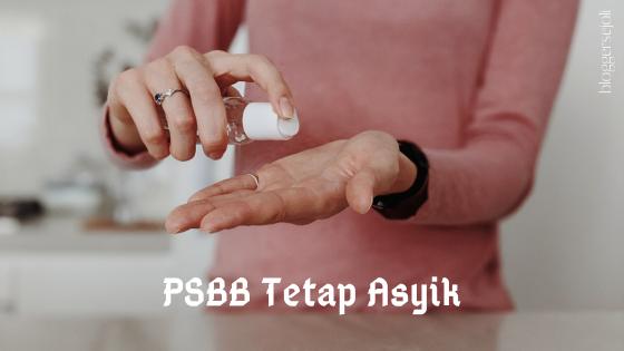 Tips Agar PSBB Tetap Asyik