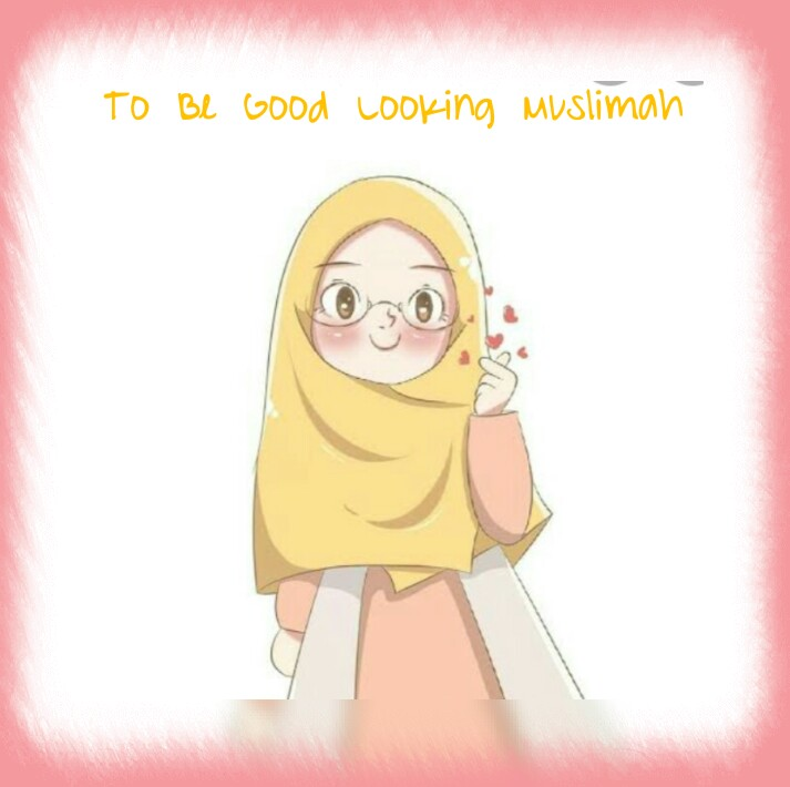 To Be Good Looking Muslimah