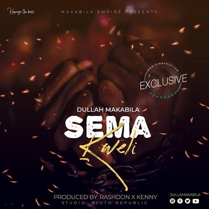 Dulla Makabila - Sema Kweli (Singeli 2021)   Download Audio