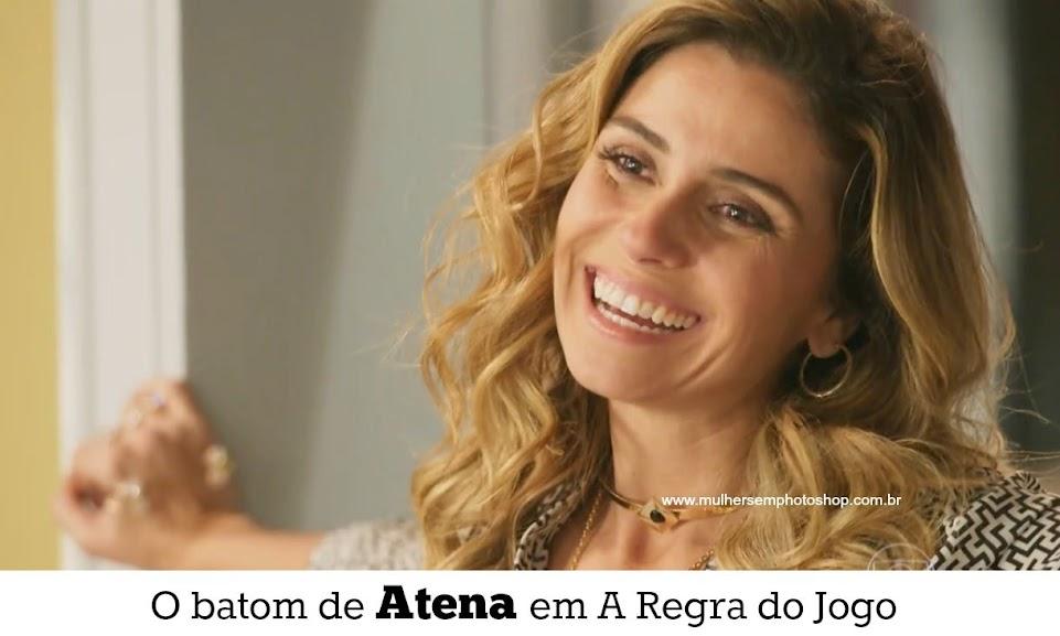 Batom da Atena - Giovanna Antonelli - A Regra do Jogo