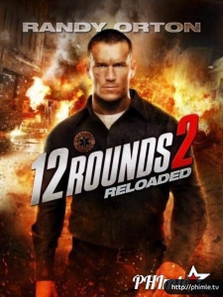 Phim 12 Vòng Sinh Tử: Cân Não - 12 Rounds: Reloaded - VietSub