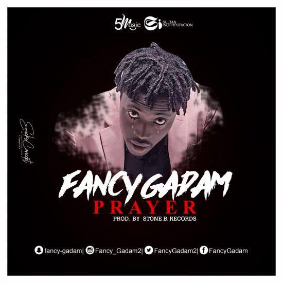 Fancy Gadam – Prayer (Prod. By Stone B. Records)