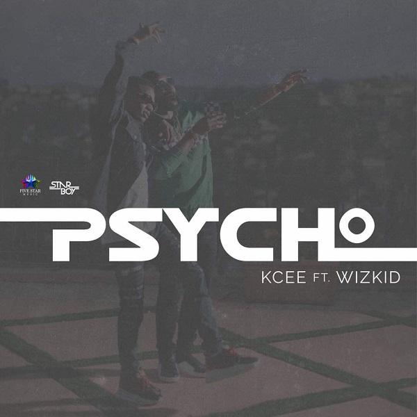 [Music] Kcee – Psycho Ft. Wizkid | @iam_kcee , @wizkidayo