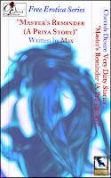 Cherish Desire: Very Dirty Stories Free Erotica Series: Master's Reminder (A Priya Story), Priya, Max, erotica
