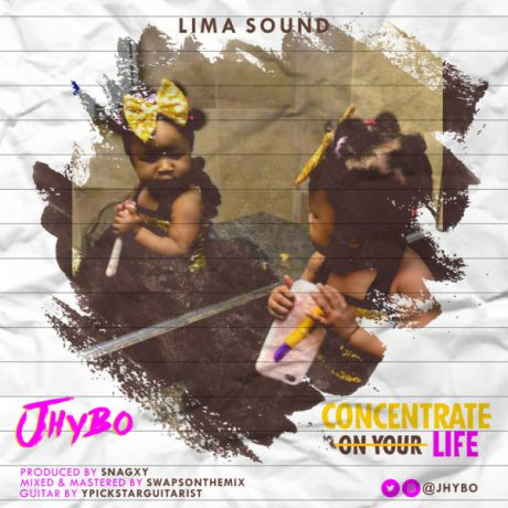 [Music] Jhybo – Concentrate On Your Life