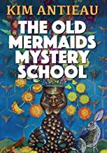 The Old Mermaids Mystery School
