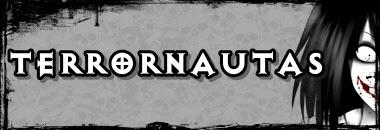 TERRORNAUTAS - Creepypastas, lendas urbanas, contos e filmes de terror.