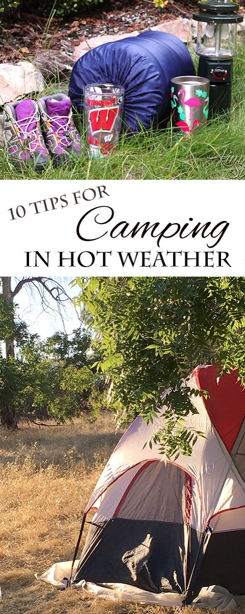 10 Tips for Camping in Hot Weather: Beat the heat and learn what to pack, how to set up camp, and how to avoid the sun all while making fun camping vacation memories