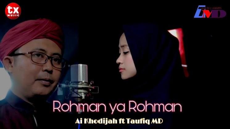 Lirik Rahman Ya Rahman - Ai Khodijah ft Taufiq MD