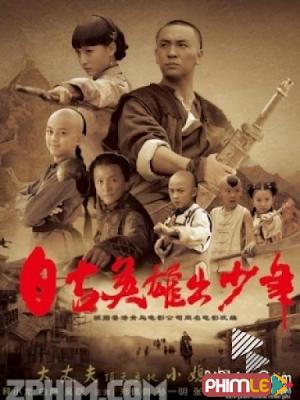 Phim Tự Cổ Anh Hùng Xuất Thiếu Niên - Tu Co Anh Hung Xuat Thieu Nien (2013)