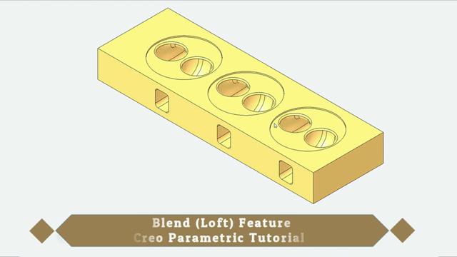 Blend (Loft) Feature--Creo Parametric Intermediate Tutorial