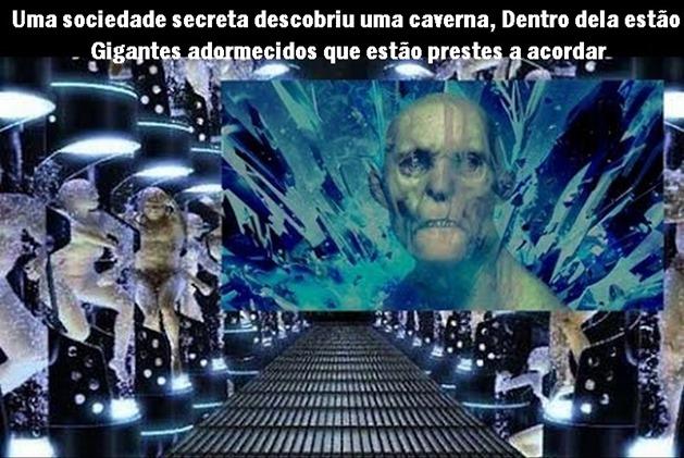 Uma sociedade secreta descobriu uma caverna, Dentro dela estão Gigantes adormecidos que estão prestes a acordar
