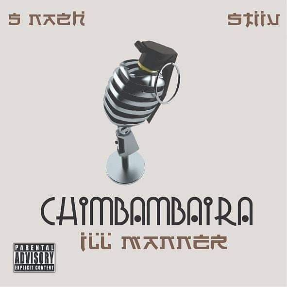 Ill Manner,Stiiv and 5Nazh join forces for Chimbambaira