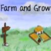 Farm and Grow