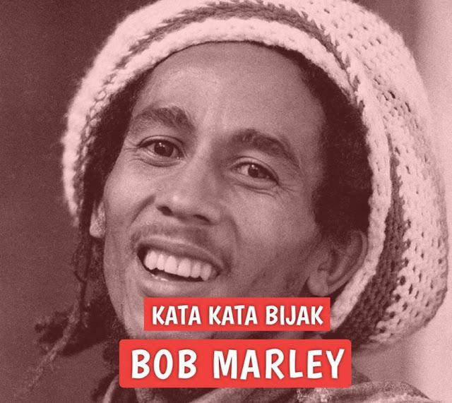 kumpulan kata kata bijak bob marley