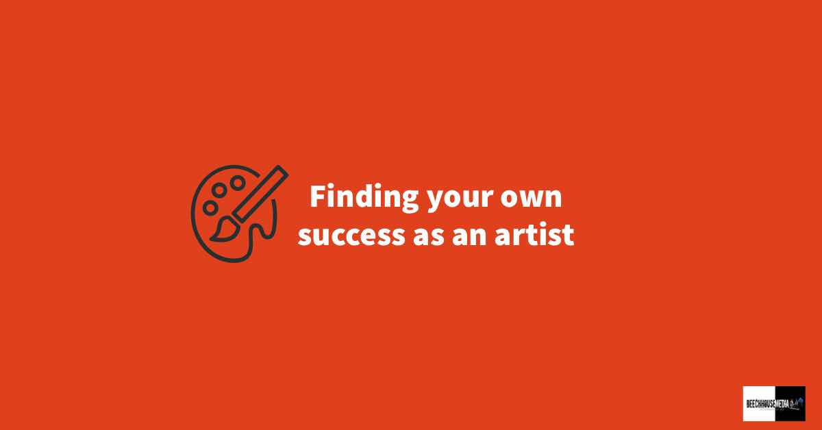 find your own success as an artist