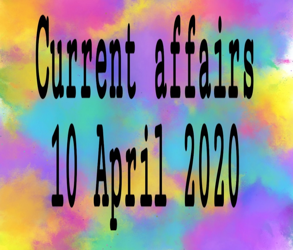 Current affairs in Hindi, current affairs 10 April 2020