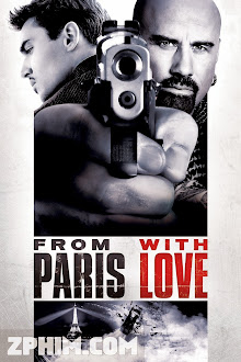 Paris Rực Lửa - From Paris with Love (2010) Poster