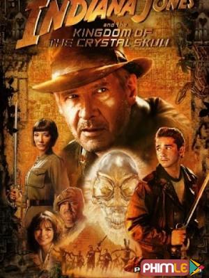 Phim Indiana Jones Và Vương Quốc Sọ Người - Indiana Jones and the Kingdom of the Crystal Skull (2006)