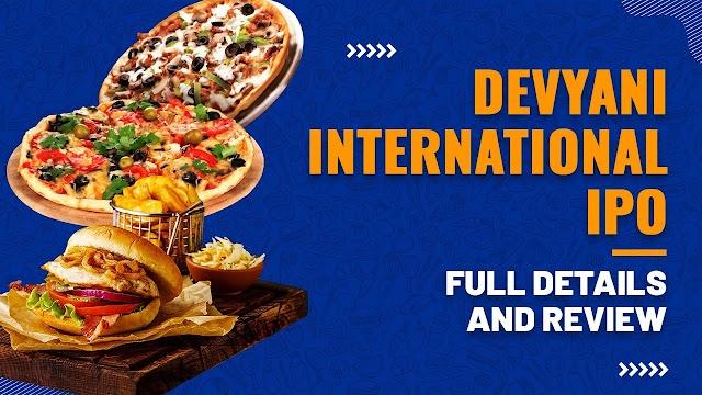Devyani International IPO, Hot ya Cold?