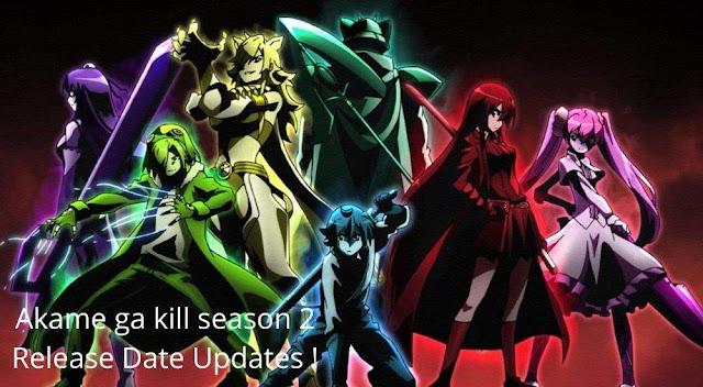 Akame ga kill season 2 Release Date Updates !