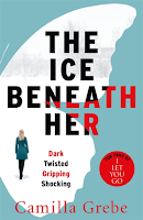 The Ice Beneath Her by Camilla Grebe, mystery, thriller, suspense, nordic noir, detective novel