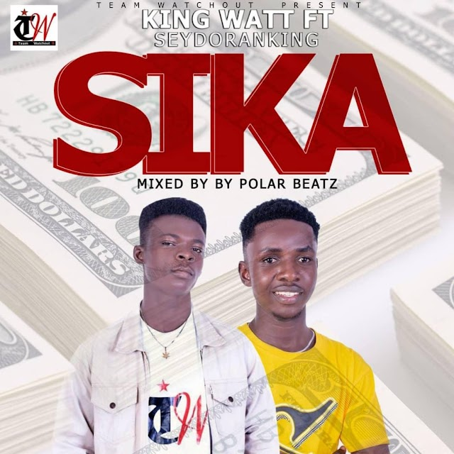 King Watt - Sika ft. Sedoranking -(Prod. By Polar Beatz).
