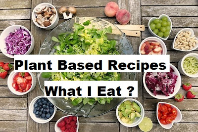 The Right Plant Based Diet For You | What I Eat: Plant Based Recipes / Truth of my Healthy Life