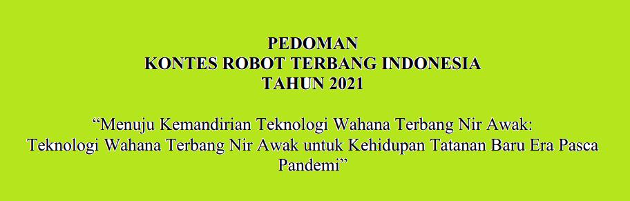 Petunjuk Teknis atau Juknis KRTI (Kontes Robot Terbang Indonesia) Tahun 2021