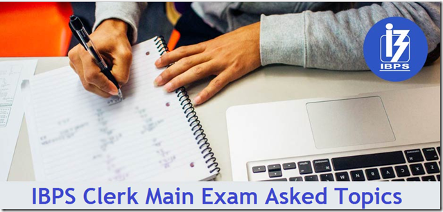 IBPS Clerk Main 2015Exam Analysis – asked topics Section wise