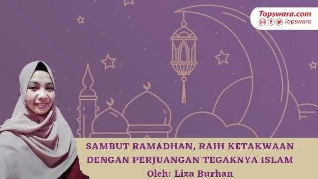 Sambut Ramadhan, Raih Ketakwaan dengan Perjuangan Tegaknya Islam