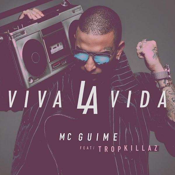 Baixar Música Viva la vida – Mc Guime feat. Tropkillaz