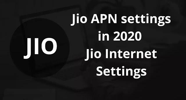 Jio APN settings in 2020 - Jio Internet Settings
