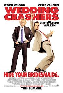 Những Kẻ Phá Rối Hôn Lễ - Wedding Crashers poster